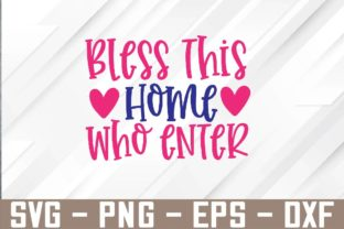 Bless This Home Who Enter Svg Design Graphic Graphic Templates By Marlissajx1 Store