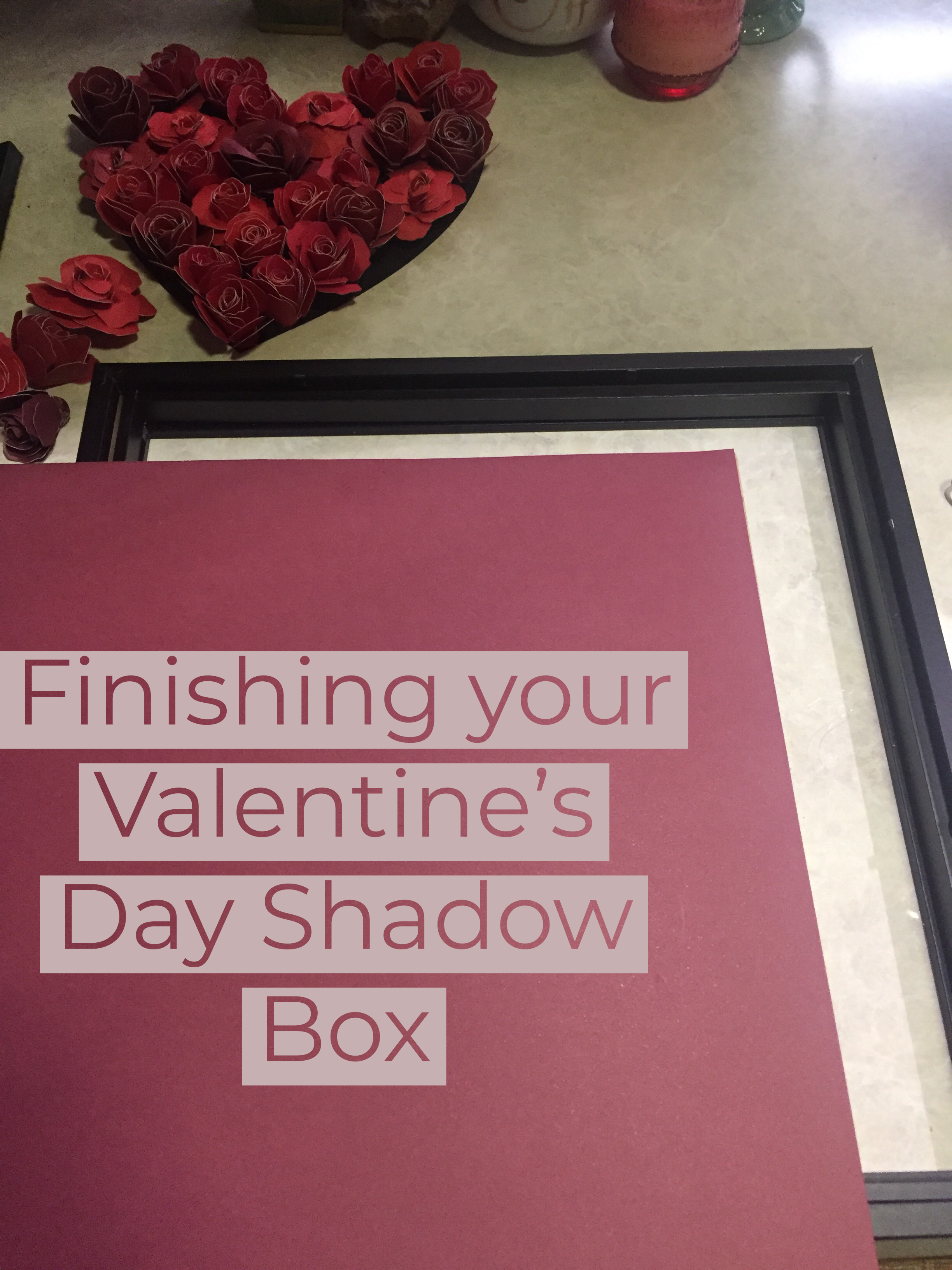 Finishing Your Valentines Day Shadow Box