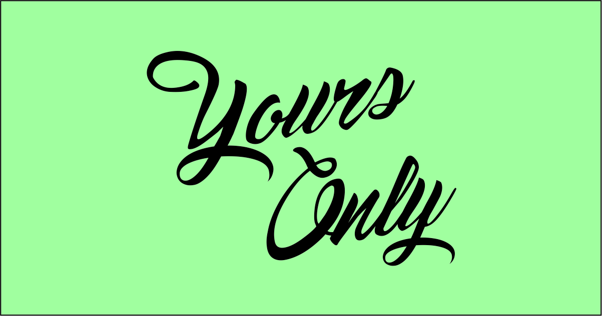yours only exclusive font license